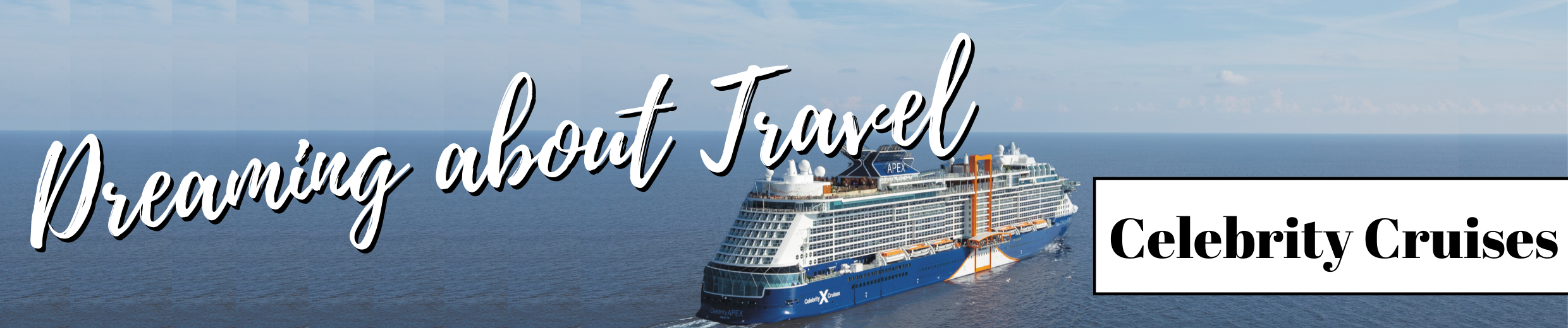 dreaming about travel with celebrity cruises