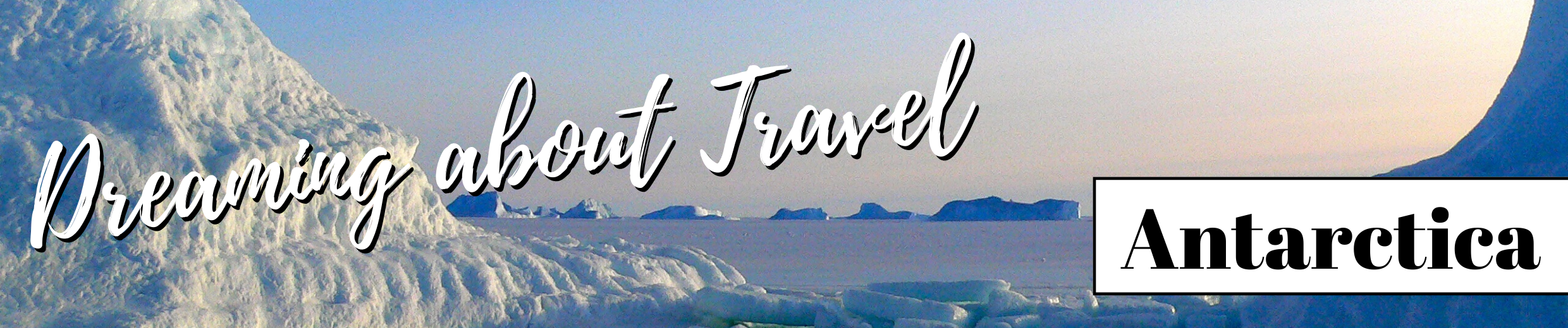 dreaming about travel antarctica